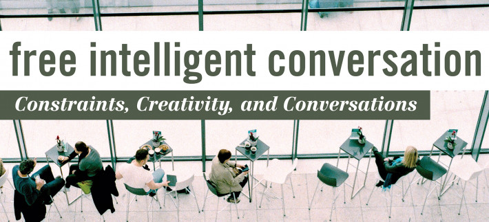 Free intelligent conversation. Constraints, Creativity, and Conversations