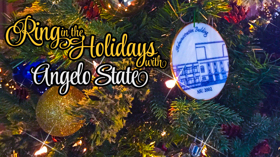 Ring in the Holidays with Angelo State