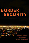 Border Security by Drs. James Phelps, Jeffrey Dailey and Monica Koenigsberg