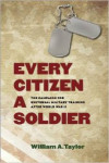 Every Citizen A Soldier by William Taylor