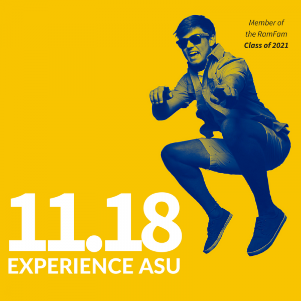 Experience ASU It's your senior year! Get to know your #RAMFAM! Interact with faculty, meet with current students, t...