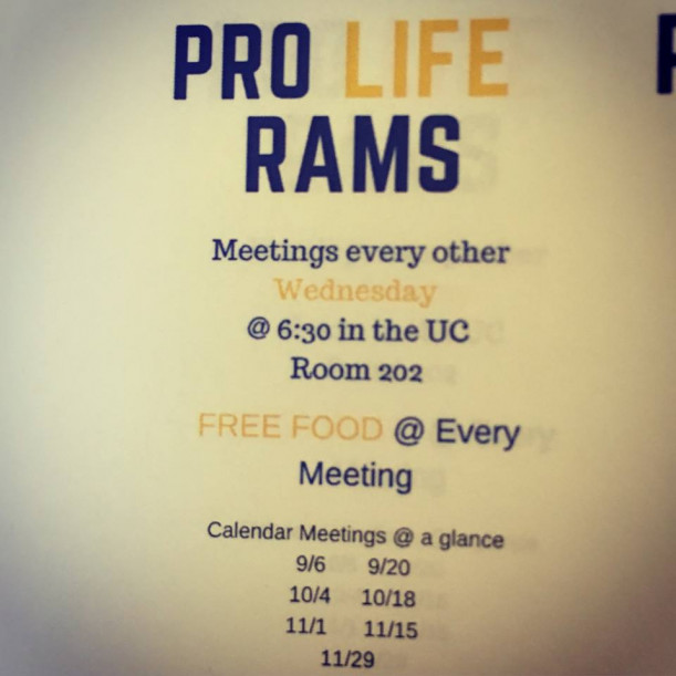 Pro Life Rams Weekly Meetings every other Wednesday at 6:30pm in UC 201. Free Food at every meeting.  9/6/17, 9/20/17, 10/04/17, 10/18/17, 11/01/17, 11/15/17, 11/29/17