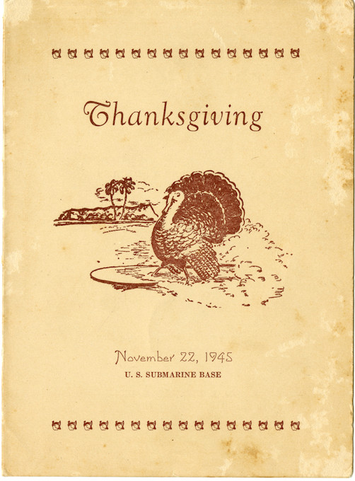 Ernest C. Swafford saved a copy of this Thanksgiving 1945 menu (cover) from when he served in the Pacific Fleet during the...