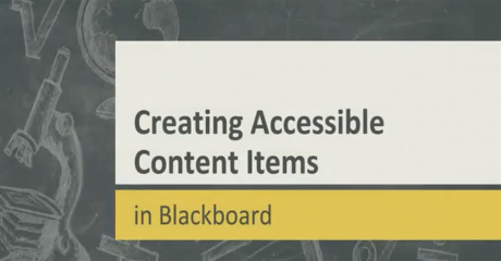 Video: Creating Accessible Content Items in Blackboard